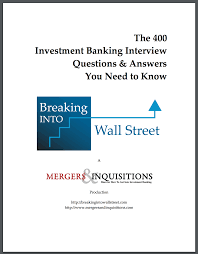 job interview books business insider mergers and inquisitions provides a list of 400 questions and answers for investment banking interviews i like the format of this book because it lists