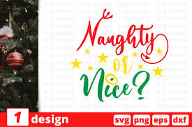 Trendy interpretation is perfect for creating your own projects. Naughty Or Nice Christmas Quote Graphic By Svgocean Creative Fabrica