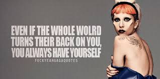 Lady Gaga Quotes | Inspirational quotes about life lessons ...