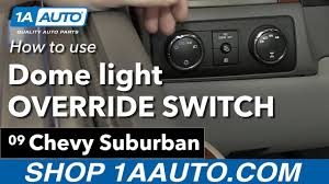 Cadillac Escalade Interior Lights Wont Turn Off How To Use Your Dome Light Override 07 14 Chevy Suburban