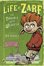 kids books the trouble with weasels life of zarf series 1