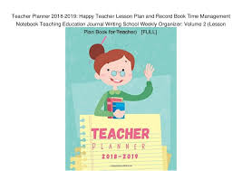 Teacher Organizer Planner Teacher Planner 2018 2019 Happy Teacher Lesson Plan And