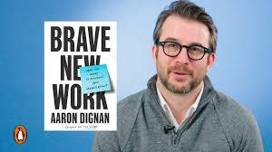 How To Change The Way We Work With Aaron Dignan - YouTube
