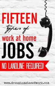 types of work from home jobs no landline required want a work from home job that don t require a landline phone you