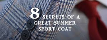 8 Secrets Of A Lightweight Summer <b>Sport Coat</b> — Gentleman's ...