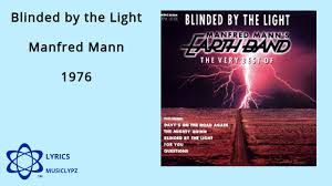 Youtube Manfred Mann Blinded By The Light Blinded By The Light Manfred Mann 1976 Hq Lyrics Musiclypz
