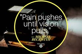 Quotes About Vision Custom The Quote Couple On Twitter Pain Pushes Until Vision Pulls