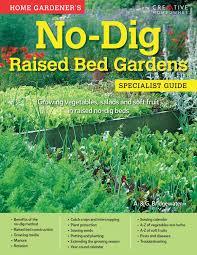 home gardener s no dig raised bed gardens specialist guide paperback 1 apr 2016