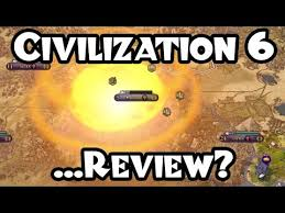 Civilization Vi My First Deity Game A Post Mortem Review Youtube