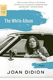 slouching towards bethlehem essays ca joan didion books the white album essays