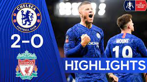 Chelsea 2-0 Liverpool | The Blues Knock Liverpool Out The FA Cup