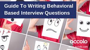 Behavioral Based Guide To Writing Behavioral Based Interview Questions Accolo