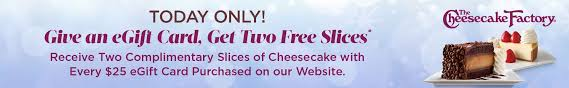 today only give a 25 egift card get two slices