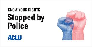 <b>Know Your Rights</b> | Stopped by Police