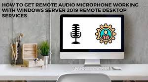 How to get Remote Audio Microphone working with Windows Server 2019 Remote  Desktop Services - YouTube