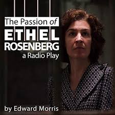The Passion of Ethel Rosenberg (a Radio Play) | Podcasts on Audible |  Audible.com