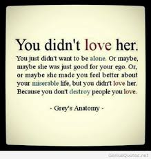 You Didn T Love Her Quotes Stunning You Didnt Love Her Quote Well Said Pinterest Anatomy Truths