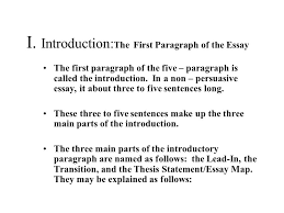 the traditional five paragraph essay the three main parts  3 i introduction the first paragraph of the essay
