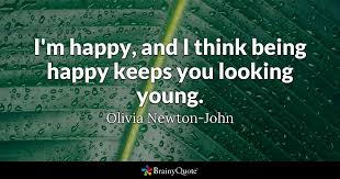 Quotes About Being Happy Enchanting I'm Happy And I Think Being Happy Keeps You Looking Young Olivia
