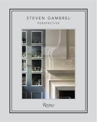 Steven Gambrel: Perspective: Steven Gambrel, Eric Piasecki ...