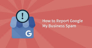 My Report How To Report Google My Business Spam Feb 2019 Update