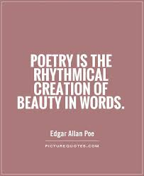 Words Of Beauty Quotes Best Of Poetry Is The Rhythmical Creation Of Beauty In Words Picture Quotes