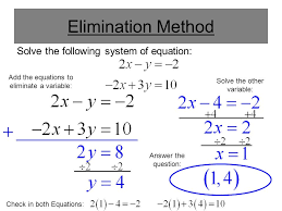 4 elimination method solve the following system of equation add the equations to eliminate a variable solve the other variable check in both equations