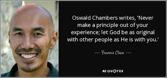 Oswald Chambers Quotes Cool Francis Chan Quote Oswald Chambers Writes 'Never Make A Principle