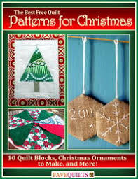 Latest Free Quilting eBooks | FaveQuilts.com & The Best Free Quilt Patterns for Christmas: 10 Quilt Blocks, Christmas  Ornaments to Make Adamdwight.com