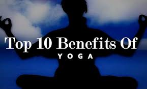 benefits of yoga benefits of yoga and meditation essay on yoga top 10 benefits of yoga