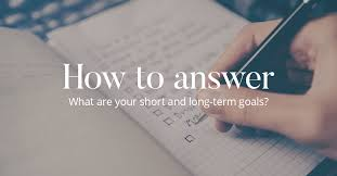What Are Your Short Term Goals How To Answer What Are Your Short And Long Term Goals Cv