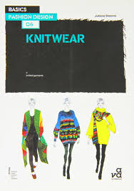 Basics Fashion Design 06 Knitwear Basics Fashion Design 06 Knitwear By Sissons Juliana