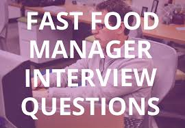 common fast food manager interview questions and answers