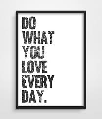 Quote Prints Interesting Inspirational Quote Print Art Picture Do What You Love Every Day