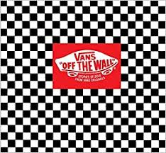 <b>Vans</b>: <b>Off the Wall</b>: Stories of Sole from Vans Originals: Palladini ...