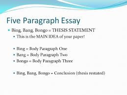 five paragraph essay bing bang bongo thesis statement ppt  five paragraph essay bing bang bongo thesis statement