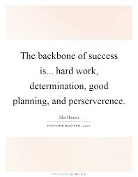 Quotes About Success And Hard Work Adorable The Backbone Of Success Is Hard Work Determination Good