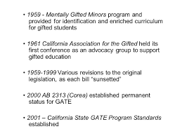 8 1959 mentally gifted minors program and provided for identification and enriched curriculum for gifted students 1961 california