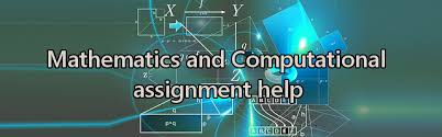 mathematics and computing assignment help mathematics and computing computational help
