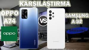 Oppo A74 vs Samsung Galaxy A32 Karşılaştırma - YouTube