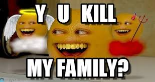 Y U Kill - Annoying Orange meme on Memegen via Relatably.com