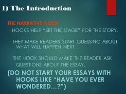 narrative essay ppt video online  1 the introduction the narrative hook * hooks help set the stage for the