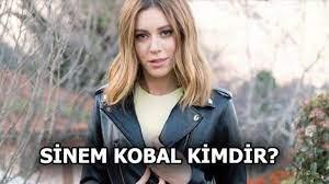 Sinem Kobal kimdir? Sinem Kobal kaç yaşında? - Haberler Milliyet