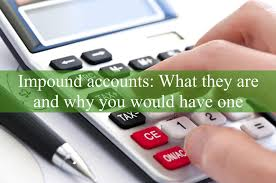 Tax And Insurance Impound Chart Impound Accounts What They Are And You Would Have One