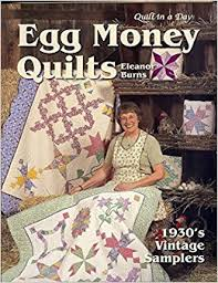 Quilt in a Day Egg Money Quilts Book - 2nd Edition by Eleanor ... & Quilt in a Day Egg Money Quilts Book - 2nd Edition by Eleanor Burns:  Eleanor Burns: 0735272010920: Amazon.com: Books Adamdwight.com