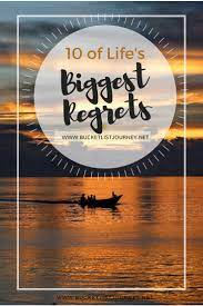Why we have regrets in life. How To Limit 10 Of Life S Biggest Regrets