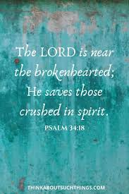 25 Comforting Bible Verses To Soothe A Broken Heart | Think About Such  Things
