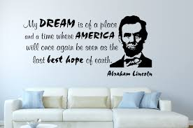Abraham Lincoln Quotes On Life Beauteous Abraham Lincoln My Dream Inspirational Wall Decal Quotes