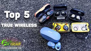 Fitgearshop.vn - Top 5 Tai Nghe True Wireless tầm trung NÊN MUA