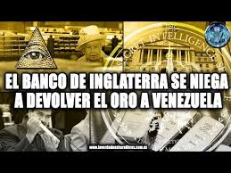 Resultado de imagen para el robo del oro venezolano por inglaterra